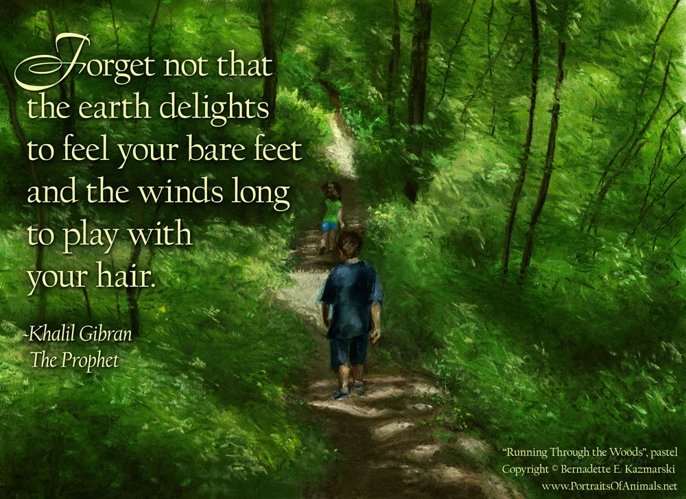 "Earth Day, ""Running Through the Woods"" and Kahlil Gibran."